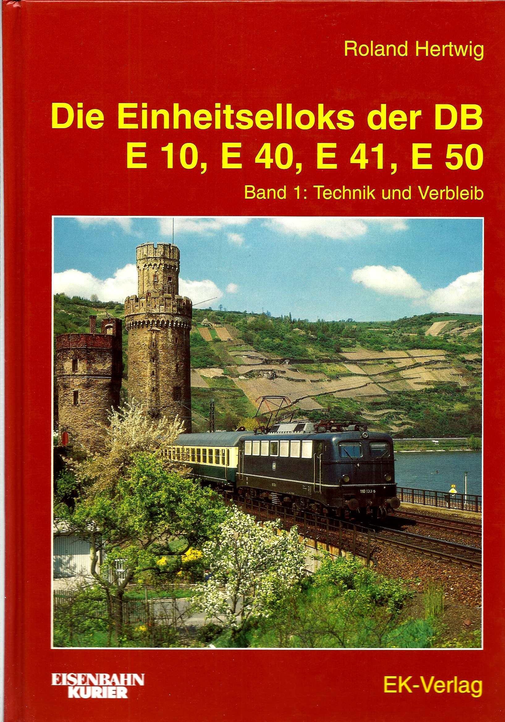 Einheits-Elloks E 10, E 40, E 41 und E 50, Bd.1, Technik und Verbleib