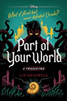 Part Of Your World: A Twisted