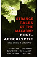 Strange Tales of the Macabre: Post-Apocalyptic Kindle Edition