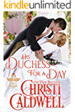 His Duchess For A Day (The Heart of a Scandal Book 4)