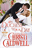 His Duchess For A Day (The Heart of a Scandal Book 4) (English Edition)
