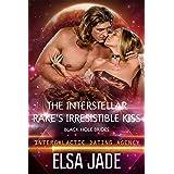 The Interstellar Rake's Irresistible Kiss: Black Hole Brides #2 (Intergalactic Dating Agency): Black Hole Brides #2 (Intergal