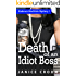 Death of an Idiot Boss: A Laugh Out Loud Mystery (The Kadence MacBride Mystery Series Book 1)
