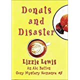 Donuts and Disaster: An Abi Button Cozy Mystery Romance #5