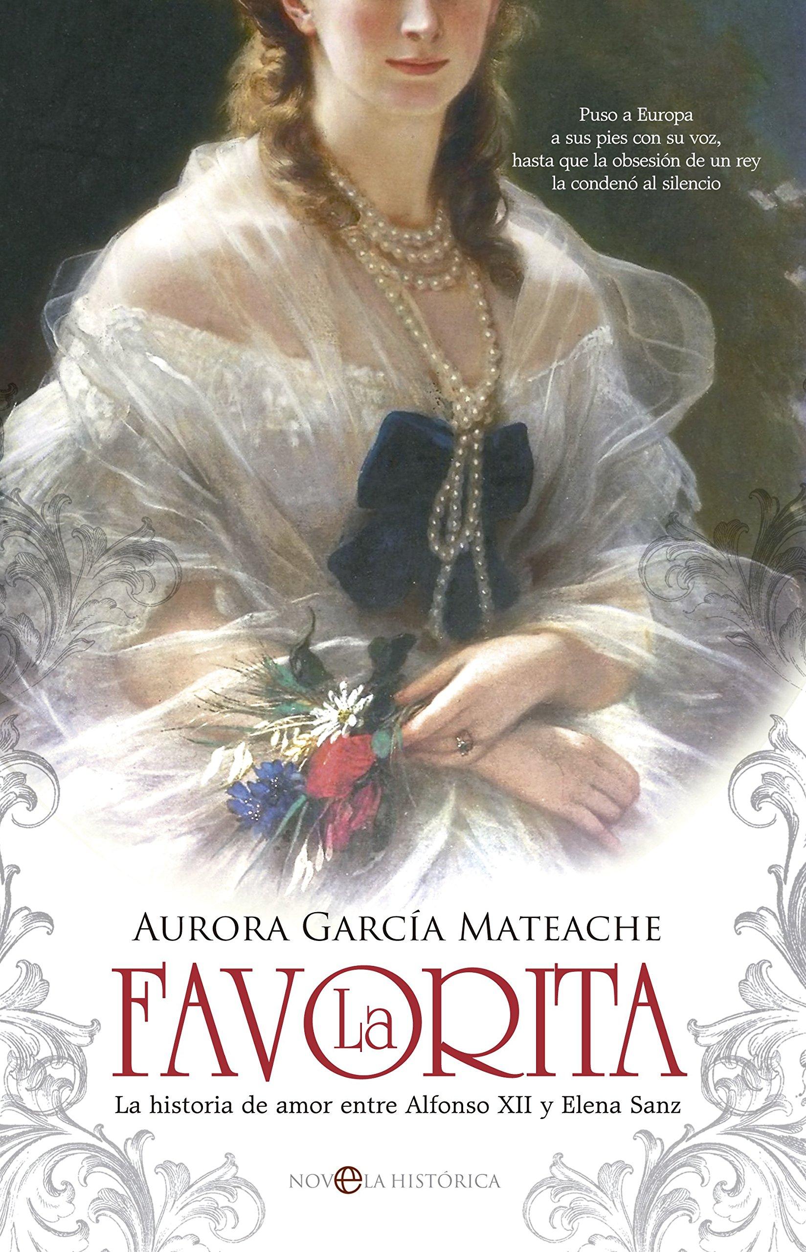 La Favorita (Novela histórica): Amazon.es: García Mateache, Aurora ...