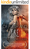 Of Flesh and Fire - Book I: Everything Will Burn