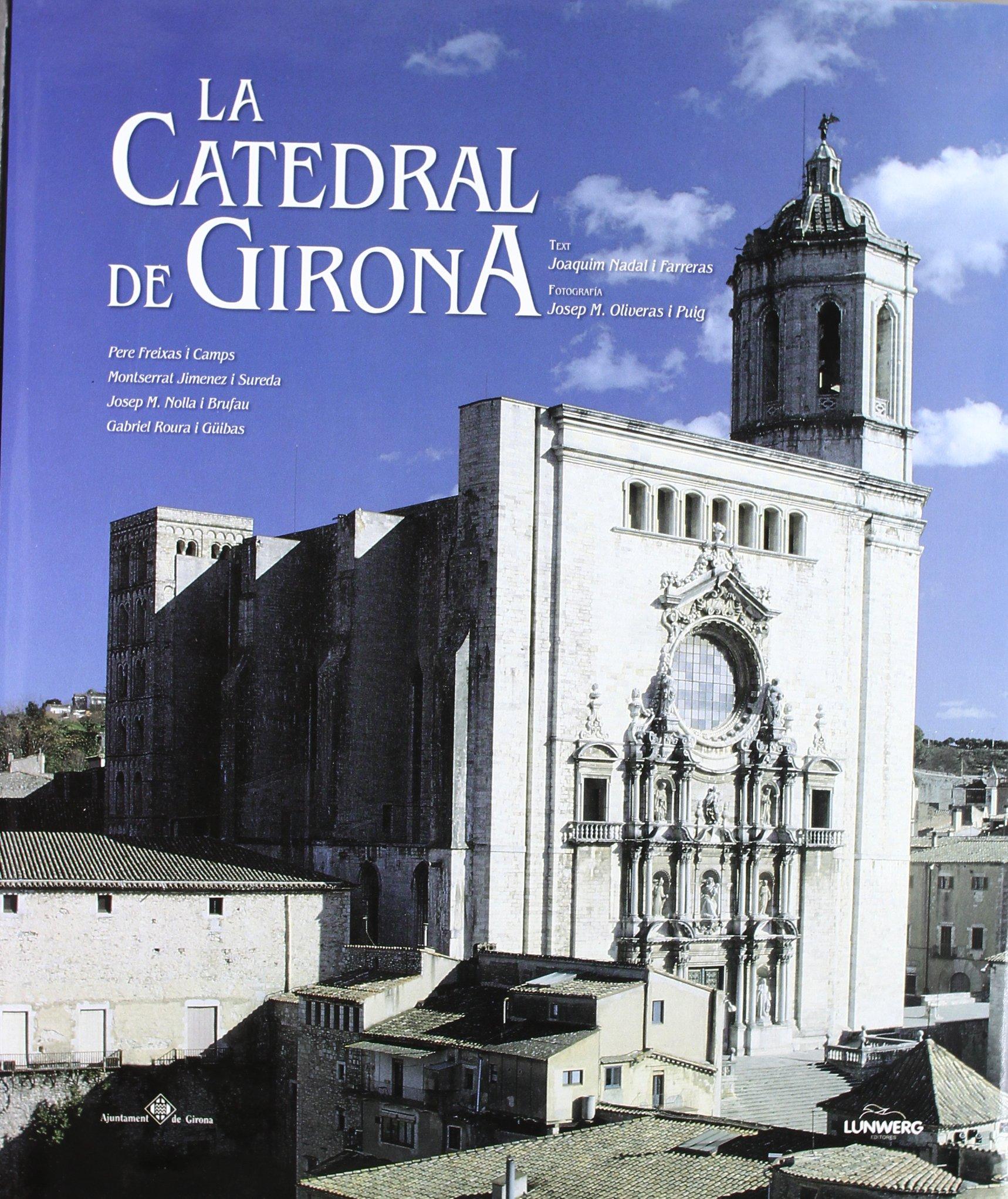 La Catedral De Girona Joaquim Nadal Farreras 9788477829393 Amazon
