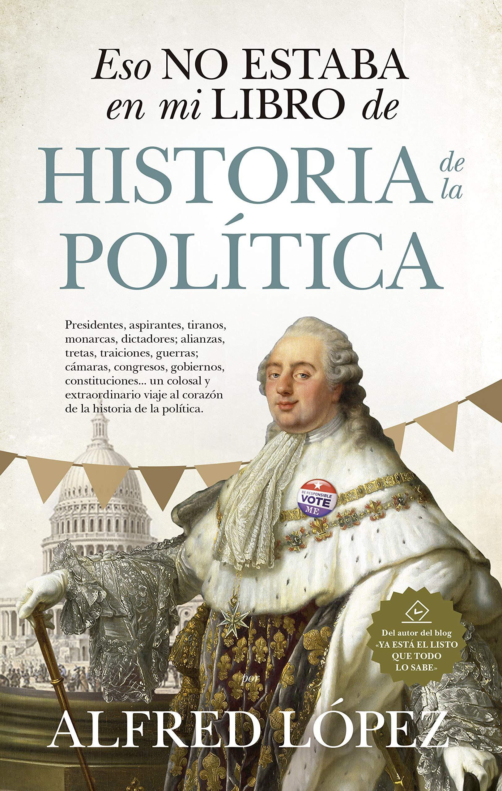 Eso No Estaba En Mi Libro De Historia De La Política: Amazon.es ...