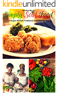 My grandmothers deep south soul food cookbook by tasha scott simply soul food 60 super delish traditional soul food recipes 60 super recipes forumfinder Gallery