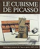 Le Cubisme de Picasso. Catalogue raisonné de l'oeuvre du peintre : 1907-1916
