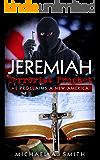 Jeremiah Terrorist Prophet (Jeremiah Trilogy Book 1)