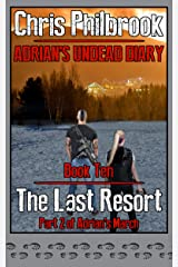 The Last Resort: Adrian's March, Part Two (Adrian's Undead Diary Book 10)