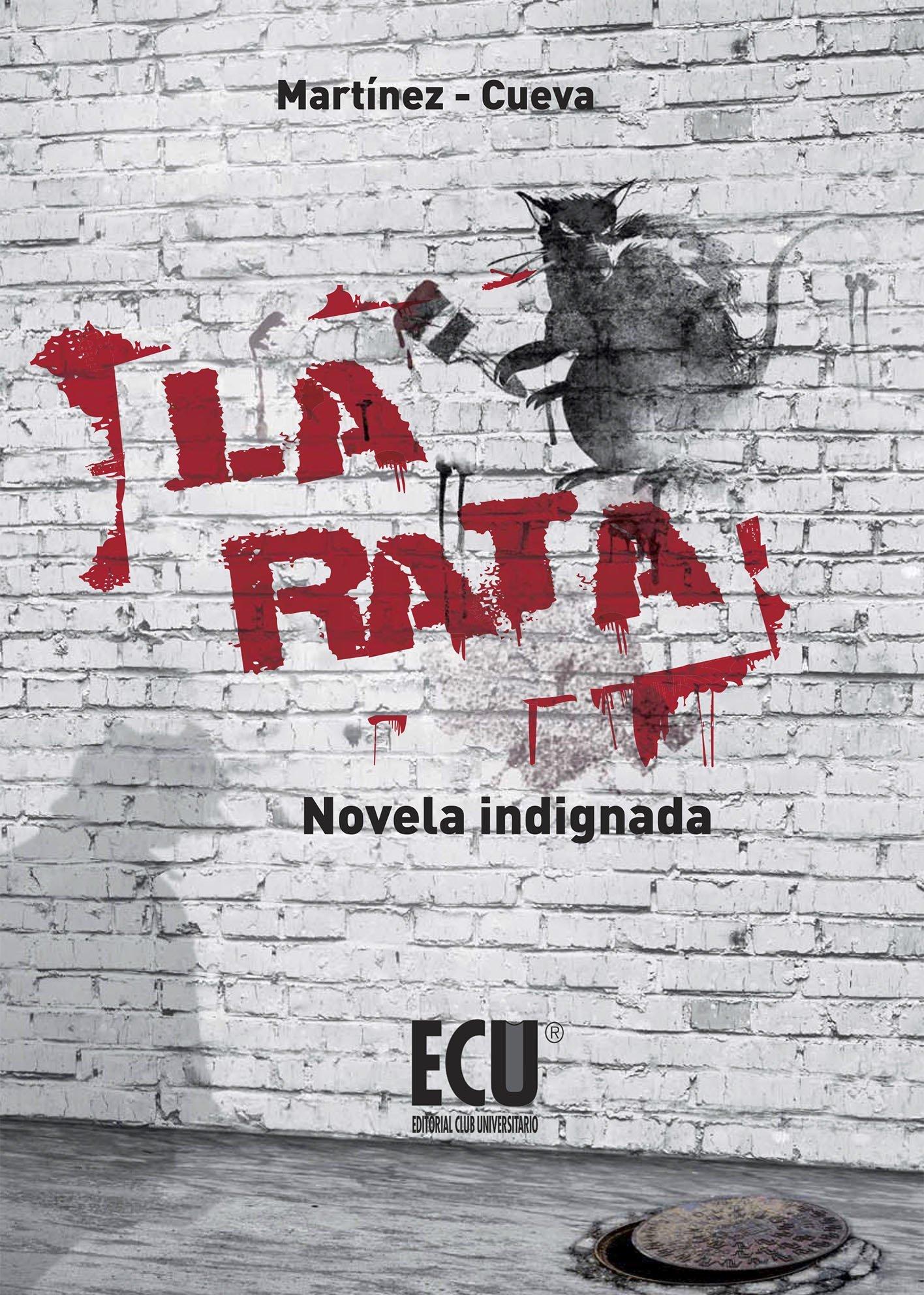 La Rata: Novela indignada pdf