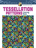 Dover Creative Haven Tessellation Patterns Coloring Book (Creative Haven Coloring Books)