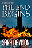 The End Begins (The Seven Trilogy Book 1)