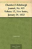 Chambers's Edinburgh Journal, No. 421 Volume 17, New Series, January 24, 1852 (English Edition)