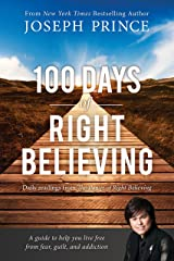 100 Days of Right Believing: Daily Readings from The Power of Right Believing Kindle Edition