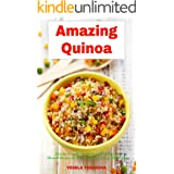 Amazing Quinoa: Family-Friendly Salad, Soup, Breakfast and Dessert Recipes for Better Health and Easy Weight Loss: Gluten-fre