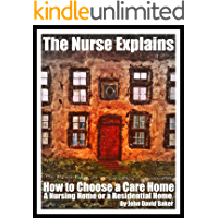 The Nurse Explains: How to Choose A Care Home, A Nursing Home Or A Residential Home For An Elderly Person
