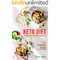 Keto Diet Cookbook for Beginners: 550 Delicious Low Carb Easy Recipes for Busy People on Ketogenic Diet (Beginners Keto diet Cookbook)