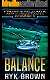 "Ep.#5 - ""Balance"" (The Frontiers Saga - Part 2: Rogue Castes)"