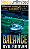 "Ep.#5 - ""Balance"" (The Frontiers Saga - Part 2: Rogue Castes) (English Edition)"
