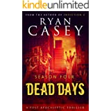 Dead Days: Season Four (Dead Days Zombie Apocalypse Series Book 4)