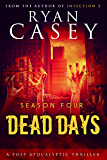 Dead Days: Season Four (Dead Days Zombie Apocalypse Series Book 4)