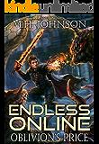 Endless Online: Oblivion's Price: A LitRPG Adventure - Book 3