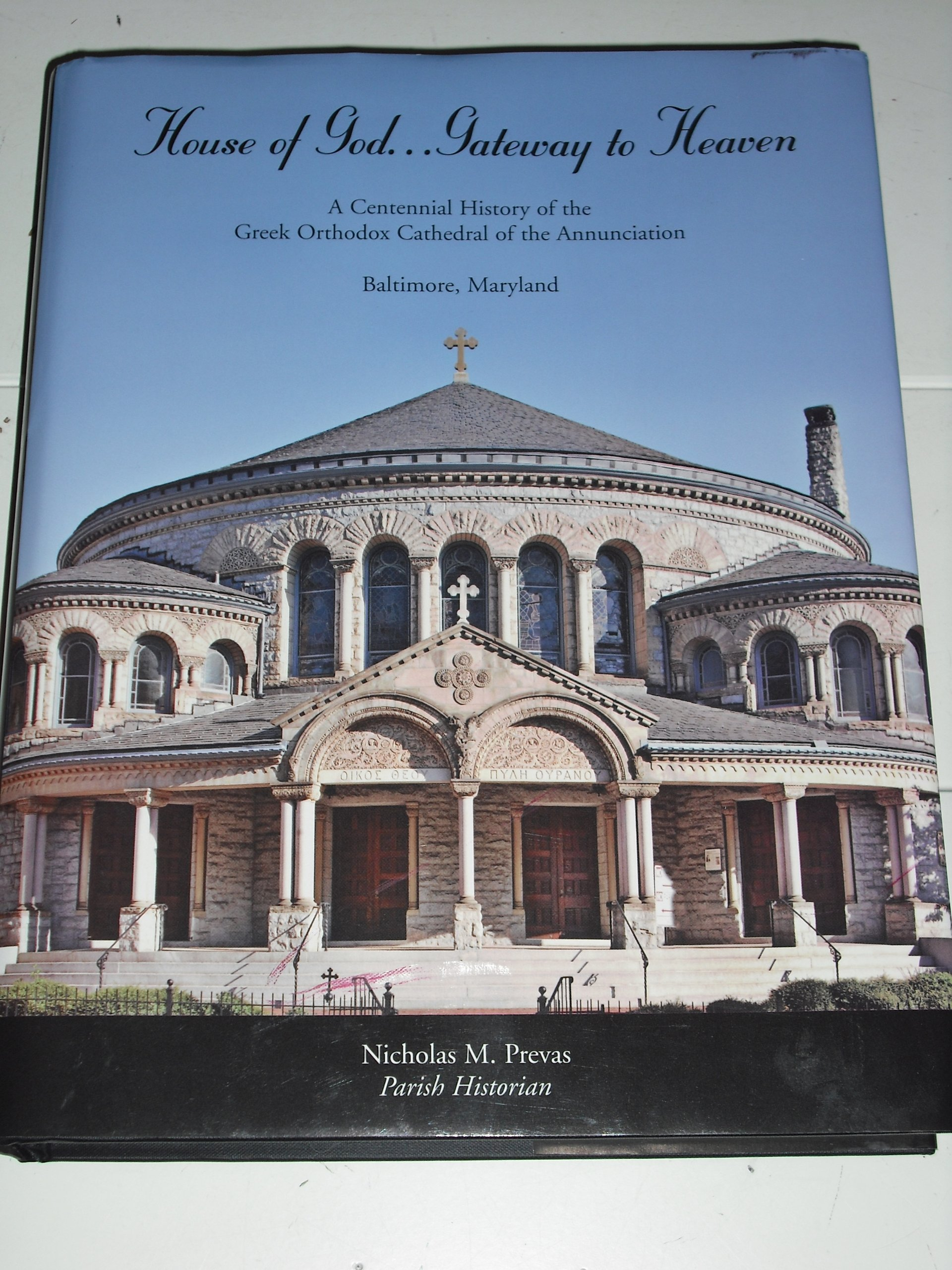 house of god gateway to heaven a centennial history of the