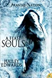 A Feast of Souls (Araneae Nation) , Book Two