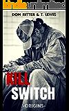 Kill Switch: Origins
