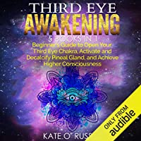 Third Eye Awakening: 5 in 1 Bundle: Beginner's Guide to Open Your Third Eye Chakra...
