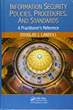 Information Security Policies, Procedures, and Standards: A Practitioner's Reference