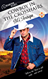 Cowboy in the Crosshairs (Dreamspun Desires Book 53)