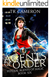 Agents of Order: An Urban Fantasy Action Adventure (Federal Agents of Magic Book 6)