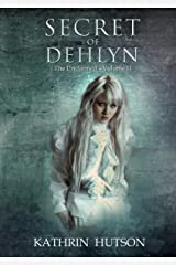 Secret of Dehlyn (The Unclaimed Book 2) Kindle Edition