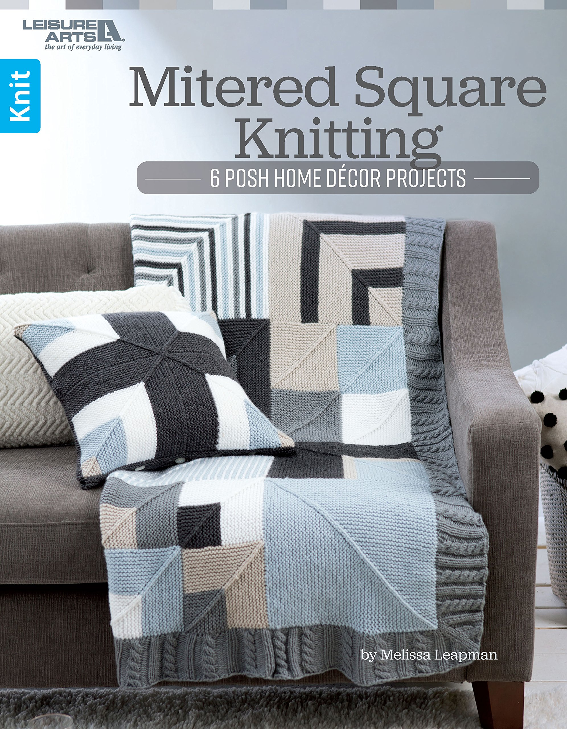Mitered Square Knitting 6 Posh Home Decor Projects Melissa Leapman