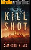 Kill Shot: An Abram Kinkaid Thriller (English Edition)