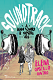 Soundtrack. La banda sonora de nuestra vida (Titania fresh) (Spanish Edition)