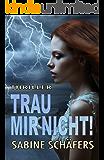 Trau mir nicht! (German Edition)