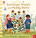 National Trust: Busy Little Bees: Sunflower Shoots and Muddy Boots; A Child's Guide to Gardening