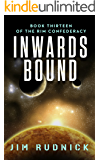 Inwards Bound (The RIM CONFEDERACY Book 13)
