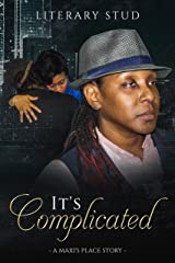It's Complicated: a Maxi's Place story Kindle Edition