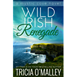 Wild Irish Renegade (The Mystic Cove Series Book 11)