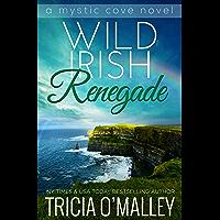 Wild Irish Renegade (The Mystic Cove Series Book 11)