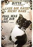 """Witziges Katzen Motiv """"Bitte lass die Katze nicht raus!""""Blechschild"""