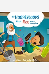 Mr. Hoopeyloops meets Rex, A Very Clumsy Boy: A Childrens Book About Making Art (Explore Glass Artists 2) Kindle Edition