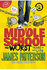Middle School, The Worst Years of My Life (Middle School series Book 1) Kindle Edition
