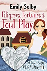 Filigrees, Fortunes and Foul Play (Paper Crafts Club Mystery Book 1) Kindle Edition